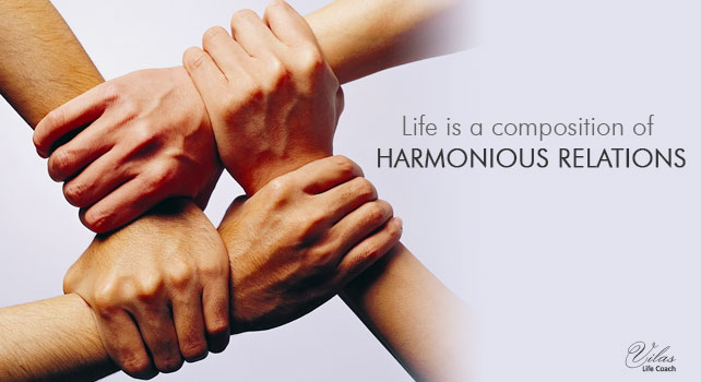 Life-is-a-composition-of- harmonious-relations